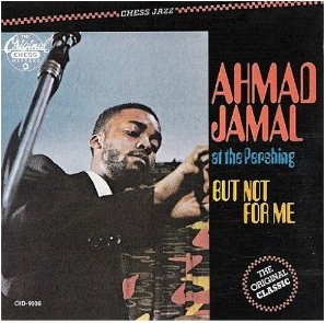 Ahmad Jamal : Complete Live at the Pershing Lounge
