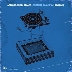 Afternoons In Stereo - Conspire To Rewire