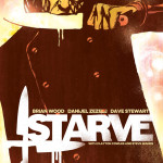"Brian Wood's ""Starve"" is the Comic all Cooks Should Read"