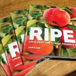 RIPE: Local Fruit – Use it fresh, preserve the rest